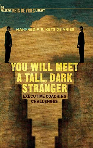 9781137562661: You Will Meet a Tall, Dark Stranger: Executive Coaching Challenges (INSEAD Business Press)