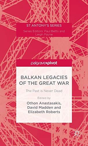 9781137564139: Balkan Legacies of the Great War (St Antony's Series)