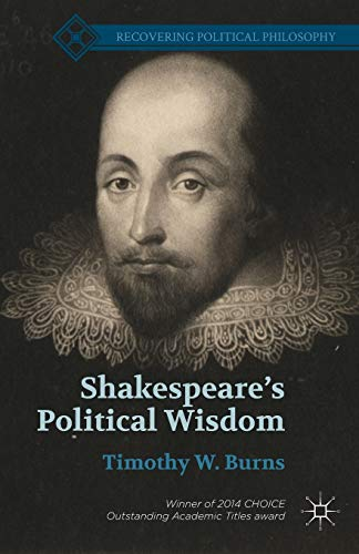9781137564320: Shakespeare's Political Wisdom (Recovering Political Philosophy)