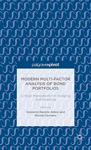 9781137564856: Modern Multi-Factor Analysis of Bond Portfolios: Critical Implications for Hedging and Investing