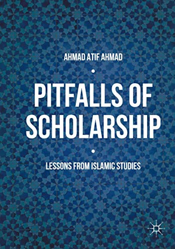 9781137565358: Pitfalls of Scholarship: Lessons from Islamic Studies