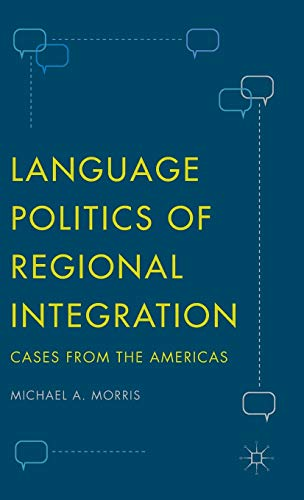 9781137567826: Language Politics of Regional Integration: Cases from the Americas