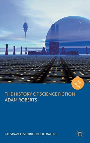 9781137569561: The History of Science Fiction (Palgrave Histories of Literature)