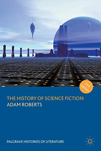 9781137569592: The History of Science Fiction (Palgrave Histories of Literature)