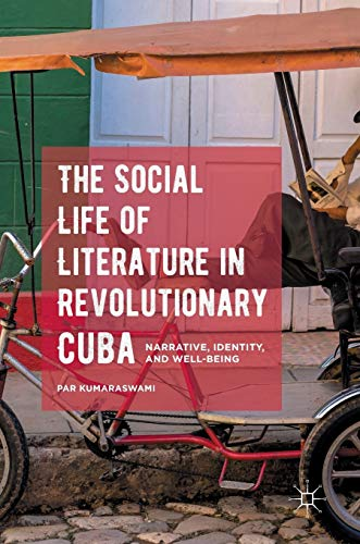 9781137569639: The Social Life of Literature in Revolutionary Cuba: Narrative, Identity, and Well-being
