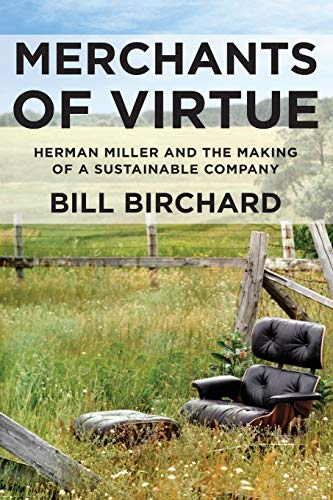 9781137571144: Merchants of Virtue: Herman Miller and the Making of a Sustainable Company