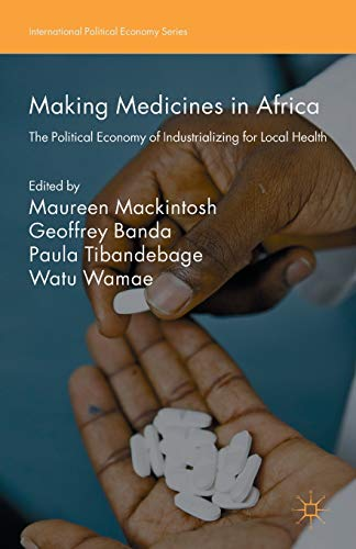 Making Medicines in Africa: Mackintosh, Maureen /