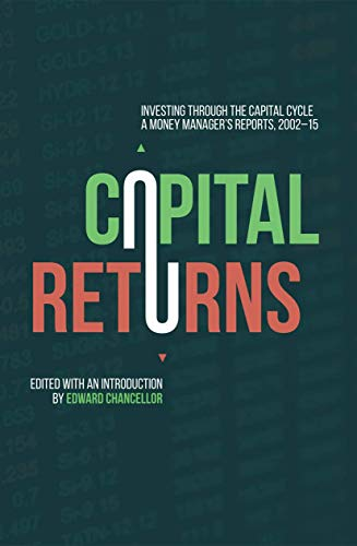 9781137571649: Capital Returns: Investing Through the Capital Cycle: A Money Manager's Reports 2002-15