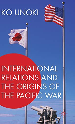 9781137572011: International Relations and the Origins of the Pacific War