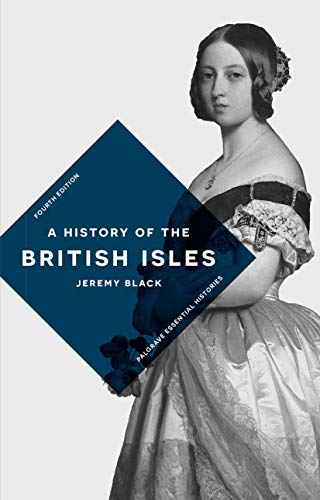 9781137573605: A History of the British Isles (Palgrave Essential Histories series)
