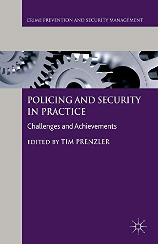 9781137574701: Policing and Security in Practice: Challenges and Achievements (Crime Prevention and Security Management)