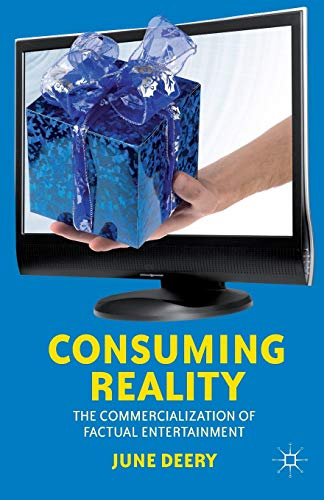 9781137575319: Consuming Reality: The Commercialization of Factual Entertainment