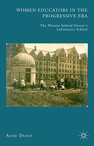 9781137575944: Women Educators in the Progressive Era: The Women behind Dewey's Laboratory School