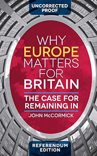 9781137576828: Why Europe Matters for Britain: The Case for Remaining In