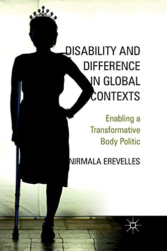 Disability and Difference in Global Contexts. Enabling a Transformative Body Politic: N. EREVELLES