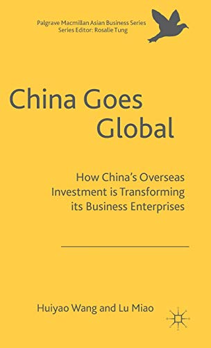 9781137578129: China Goes Global: The Impact of Chinese Overseas Investment on its Business Enterprises (Palgrave Macmillan Asian Business Series)