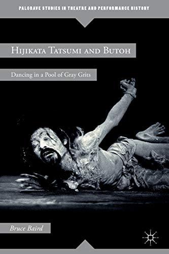 9781137579027: Hijikata Tatsumi and Butoh: Dancing in a Pool of Gray Grits