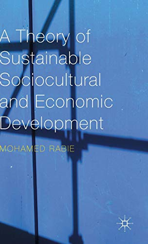 9781137579515: A Theory of Sustainable Sociocultural and Economic Development