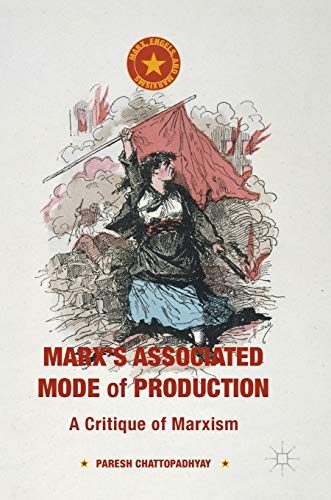 9781137579713: Marx's Associated Mode of Production: A Critique of Marxism (Marx, Engels, and Marxisms)