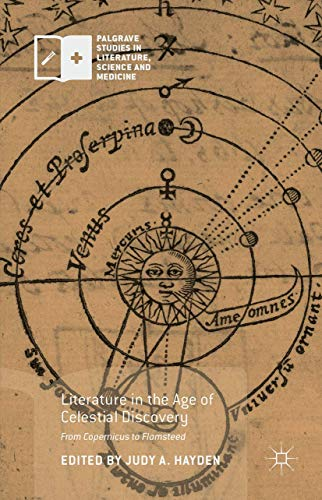 9781137583451: Literature in the Age of Celestial Discovery: From Copernicus to Flamsteed