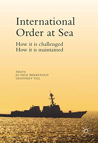 International Order at Sea: How it is challenged. How it is maintained.: Palgrave Macmillan