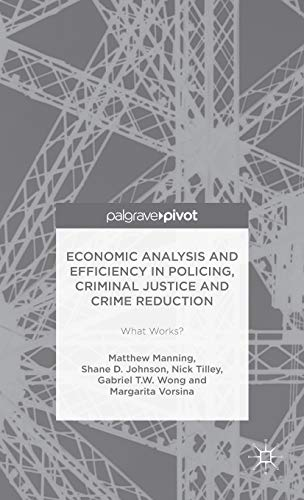 9781137588647: Economic Analysis and Efficiency in Policing, Criminal Justice and Crime Reduction: What Works?