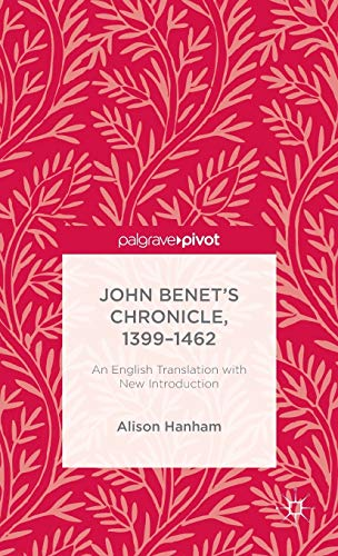 9781137589194: John Benet's Chronicle, 1399-1462: An English Translation with New Introduction
