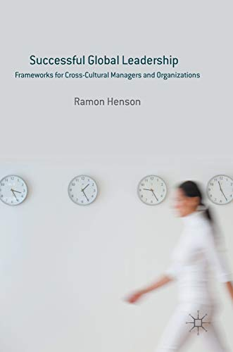 Successful Global Leadership: Frameworks for Cross-Cultural Managers and Organizations: Ramon ...