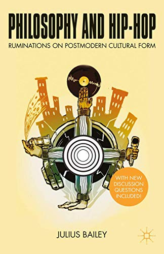 9781137590381: Philosophy and Hip-Hop: Ruminations on Postmodern Cultural Form