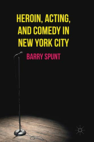 Heroin, Acting, and Comedy in New York City: Barry Spunt