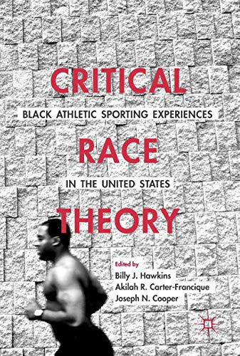 9781137600370: Critical Race Theory: Black Athletic Sporting Experiences in the United States