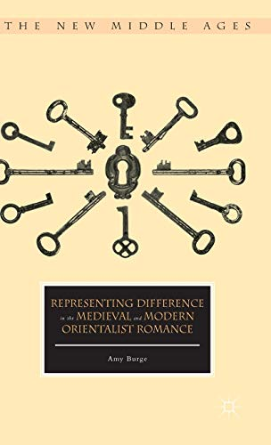 9781137601315: Representing Difference in the Medieval and Modern Orientalist Romance (The New Middle Ages)