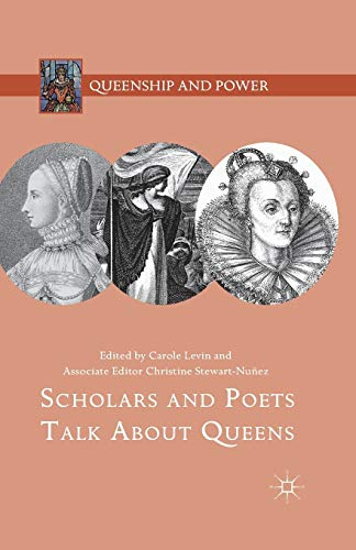 9781137601322: Scholars and Poets Talk About Queens (Queenship and Power)