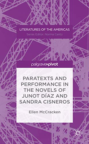 9781137602619: Paratexts and Performance in the Novels of Junot Díaz and Sandra Cisneros (Literatures of the Americas)