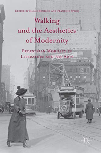 9781137602824: Walking and the Aesthetics of Modernity: Pedestrian Mobility in Literature and the Arts
