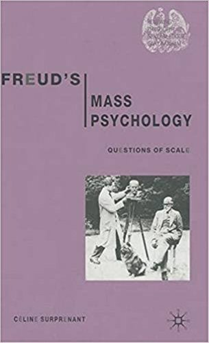 9781137604859: Freud's Mass Psychology: Questions of Scale (Renewing Philosophy)