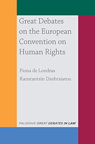 9781137607317: Great Debates on the European Convention on Human Rights (Great Debates in Law)