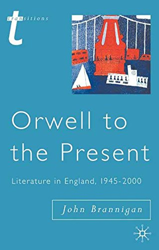 9781137611932: Orwell to the Present, Literature in England, 1945-2000
