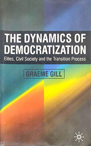 9781137612151: The Dynamics of Democratization: Elites, Civil Society and the Transition Process