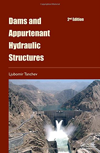 Dams and Appurtenant Hydraulic Structures, 2nd Edition (Hardcover): Ljubomir Tanchev