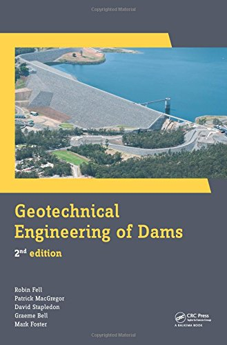 Geotechnical Engineering of Dams, 2nd Edition: Fell, Robin, MacGregor, Patrick, Stapledon, David, ...