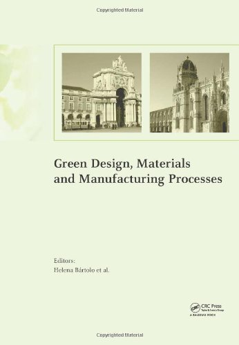 Green Design, Materials and Manufacturing Processes: Helena Bartolo (editor),