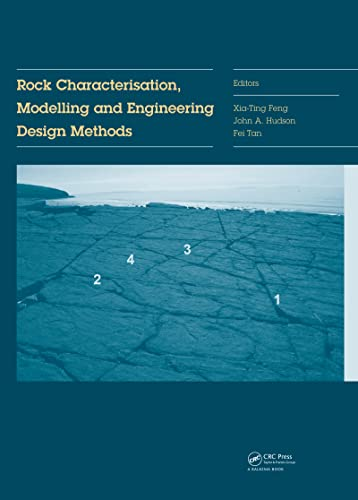 Rock Characterisation, Modelling and Engineering Design Methods: Feng, Xia-Ting