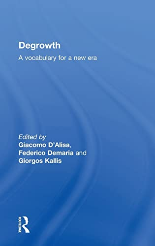 Degrowth: A Vocabulary for a New Era: Routledge
