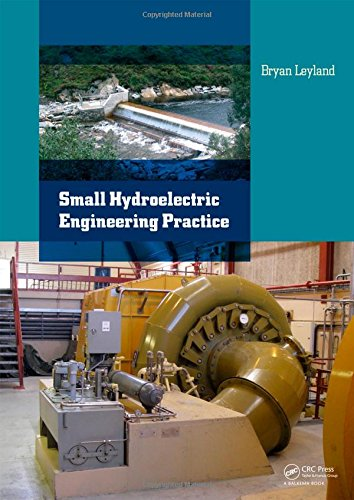 Small Hydroelectric Engineering Practice: Bryan Leyland