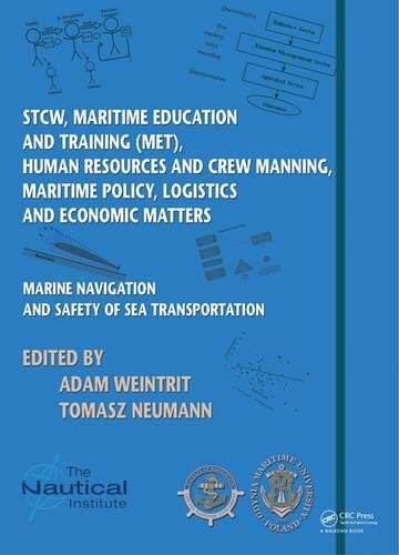 9781138001046: Marine Navigation and Safety of Sea Transportation: STCW, Maritime Education and Training (MET), Human Resources and Crew Manning, Maritime Policy, Logistics and Economic Matters