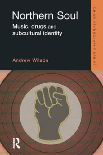 9781138001947: Northern Soul (Routledge Advances in Ethnography)