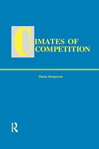 9781138002258: Climates of Global Competition (Routledge Studies in Global Competition)