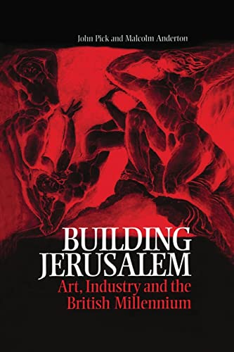 Building Jerusalem Art, Industry and the British Millennium: John Pick