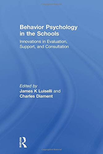 9781138002425: Behavior Psychology in the Schools: Innovations in Evaluation, Support, and Consultation